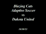 Blazing Cats Adaptive Soccer vs Dakota United